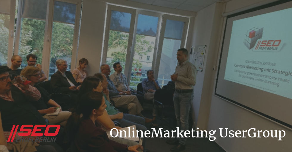 OnlineMarketing UserGroup im Mai 2018 beim SEO Profi Berlin