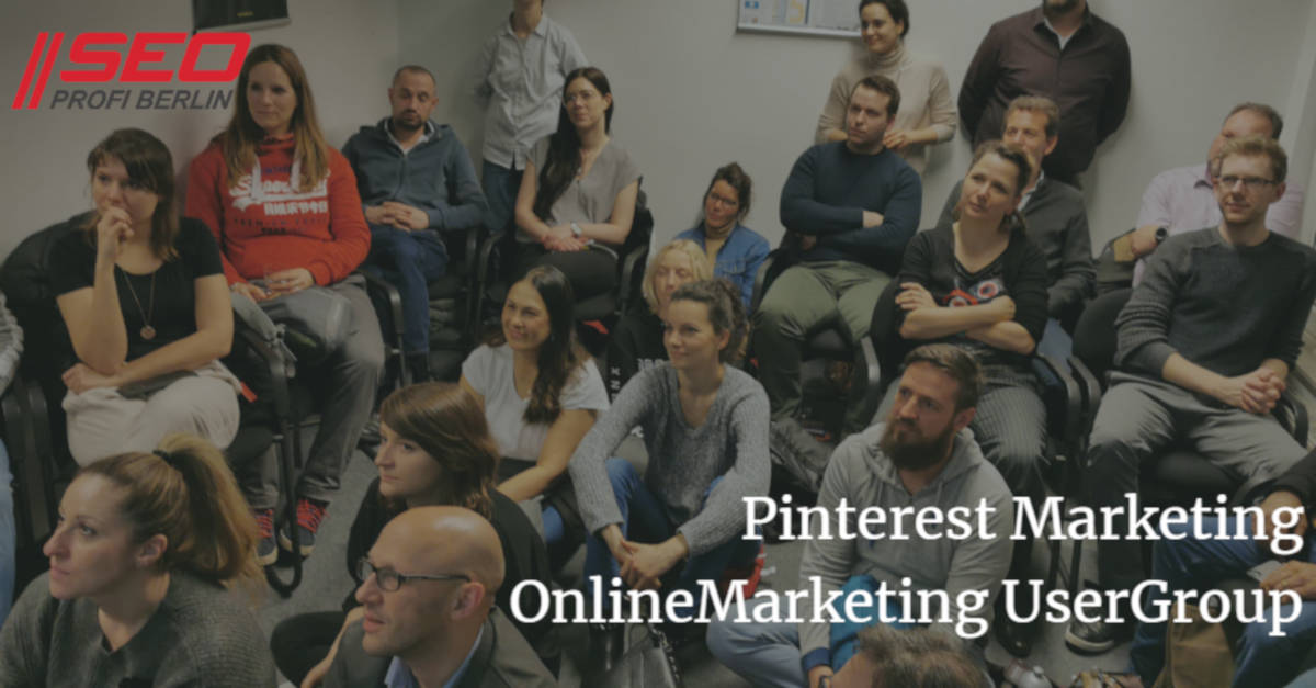 Pinterest Marketing @ OnlineMarketing UserGroup beim SEO Profi Berlin