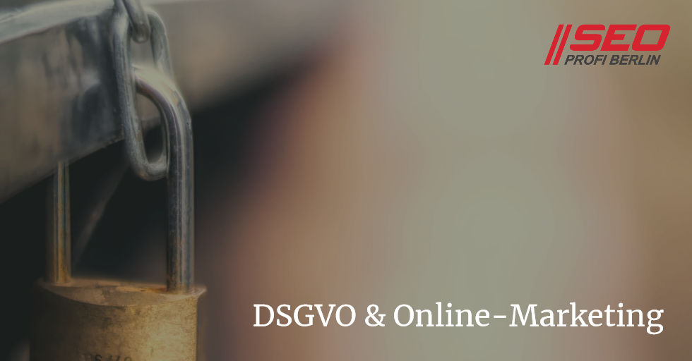 DSGVO & Online-Marketing - Chancen & Risiken